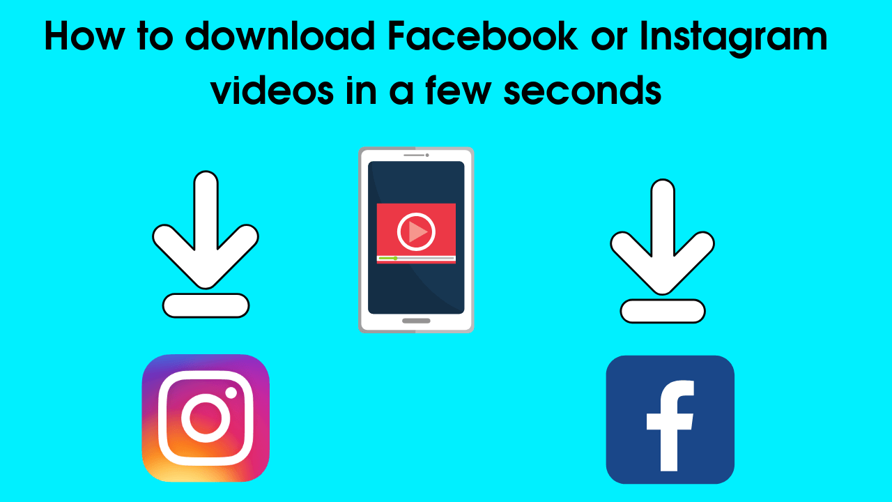 How to download Facebook or Instagram videos in a few seconds ,Facebook Video Downloader , Instagram Video Downloader