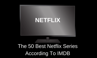 The 50 Best Netflix Series According To IMDB