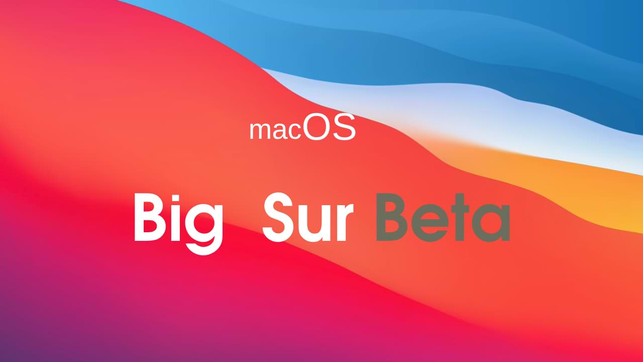 Second Beta Of Macos Big Sur Now Available For Developers
