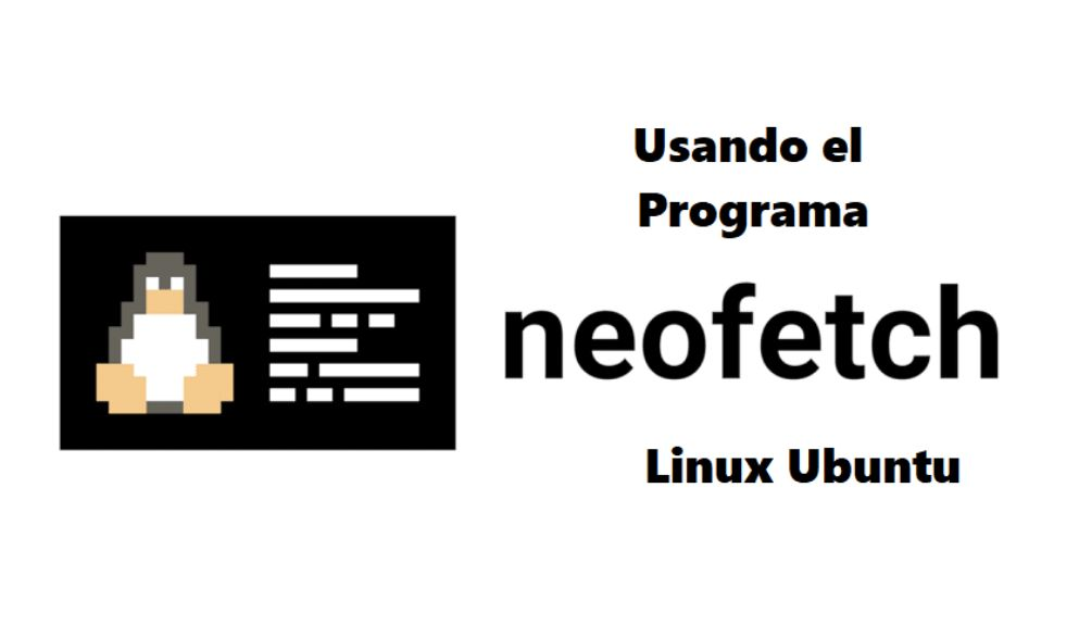 How to install Neofetch on Linux Ubuntu to know the system information