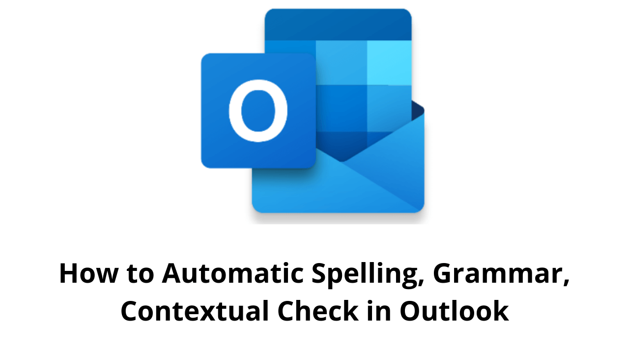 How to Automatic Spelling, Grammar, Contextual Check in Outlook