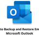 How to Backup and Restore Email in Microsoft Outlook