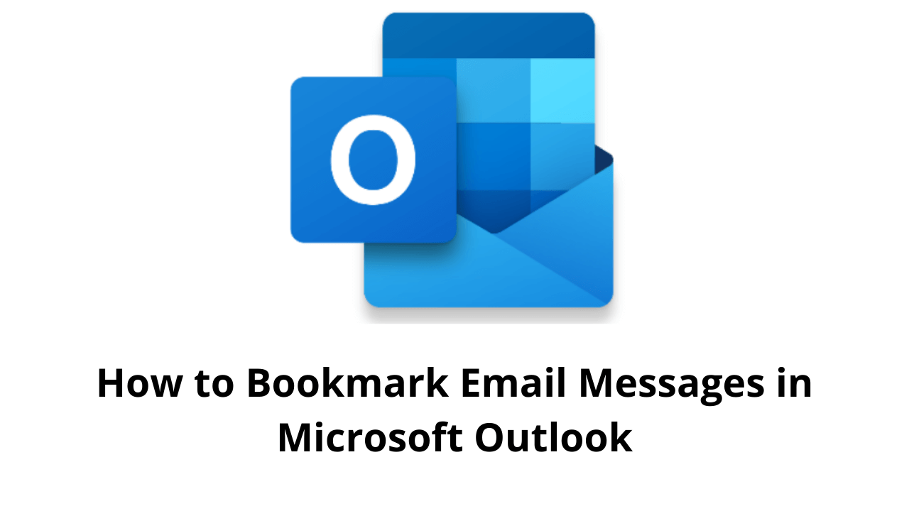 How to Bookmark Email Messages in Microsoft Outlook