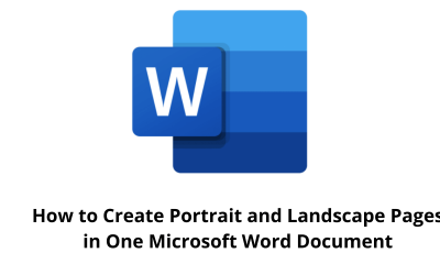 How to Create Portrait and Landscape Pages in One Microsoft Word Document