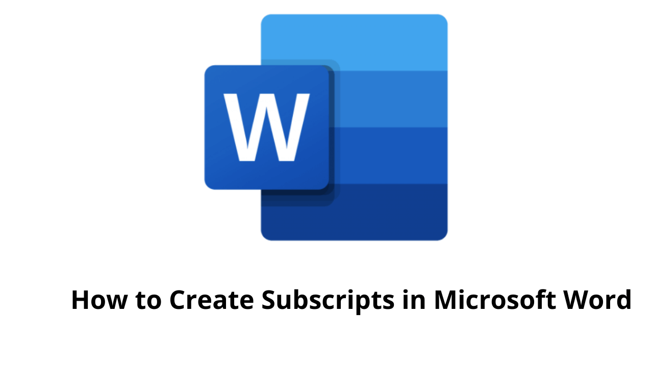 How to Create Subscripts in Microsoft Word