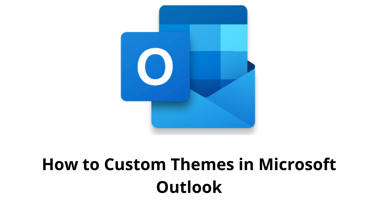 How to Custom Themes in Microsoft Outlook