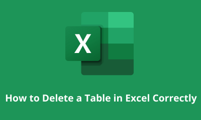 How to Delete a Table in Excel Correctly