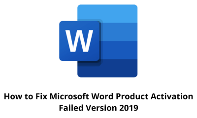 How to Fix Microsoft Word Product Activation Failed Version 2019