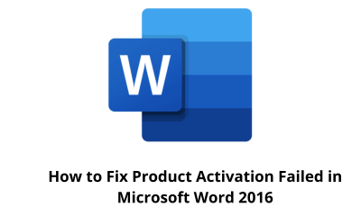 How to Fix Product Activation Failed in Microsoft Word 2016