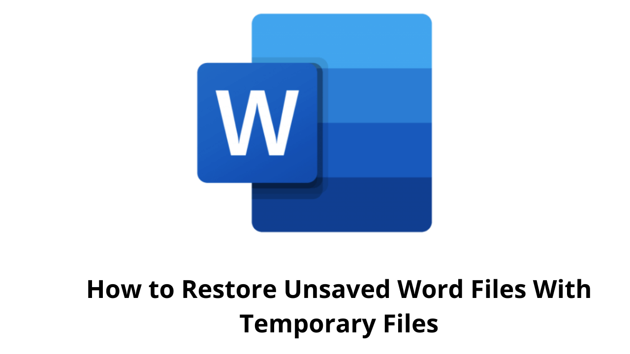 How to Restore Unsaved Word Files With Temporary Files