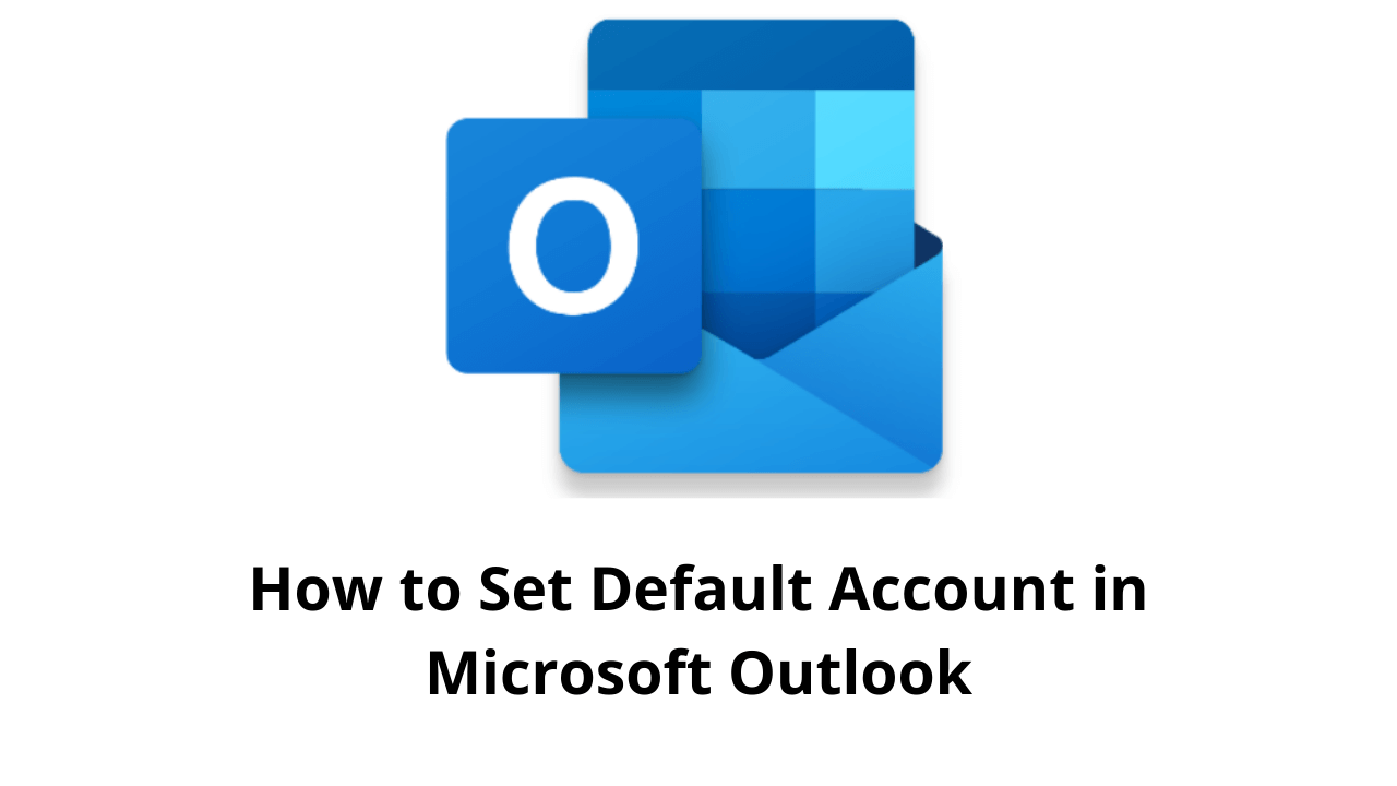 How to Set Default Account in Microsoft Outlook