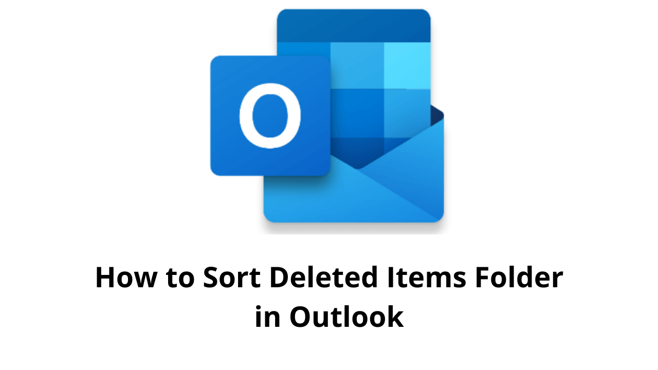 How to Sort Deleted Items Folder in Outlook