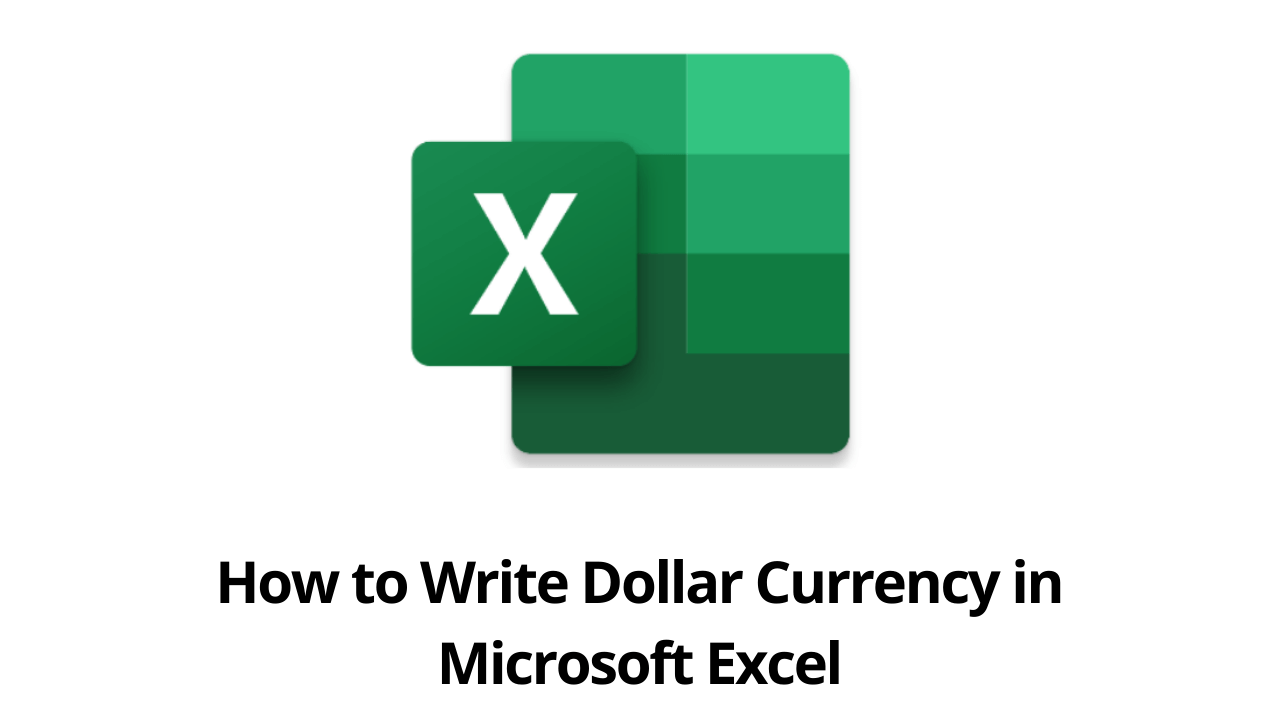 How to Write Dollar Currency in Microsoft Excel