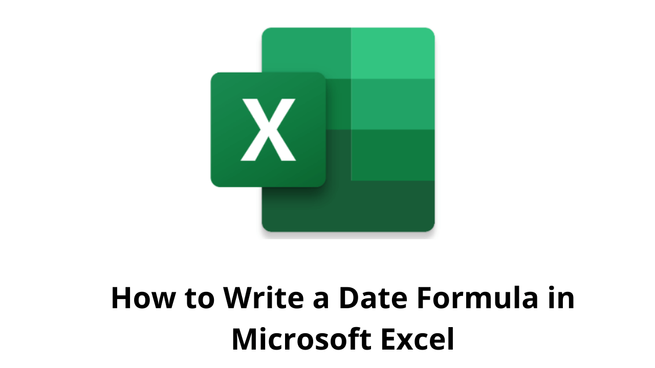 How to Write a Date Formula in Microsoft Excel