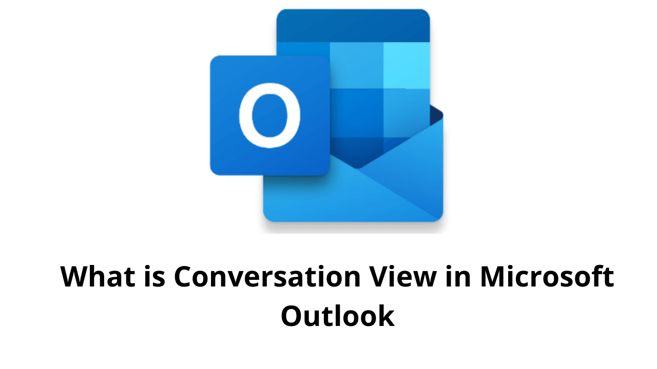 What is Conversation View in Microsoft Outlook
