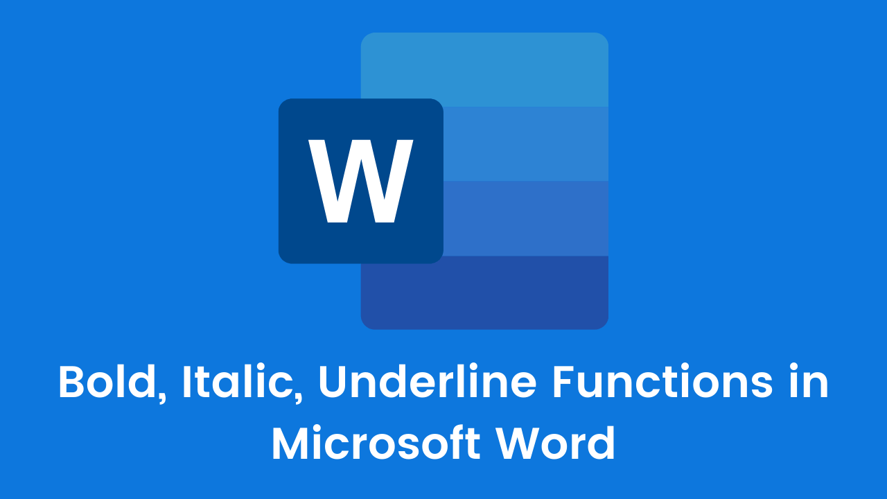 Bold, Italic, Underline Functions in Microsoft Word