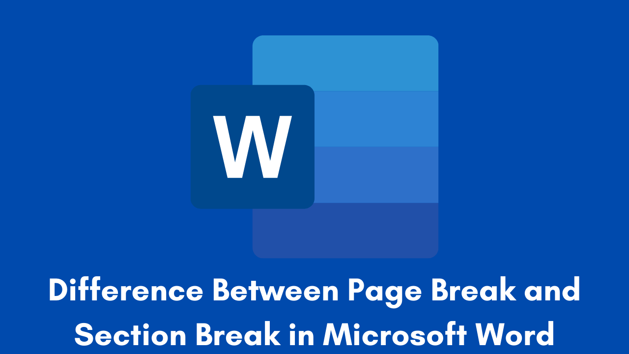 Difference Between Page Break and Section Break in Microsoft Word