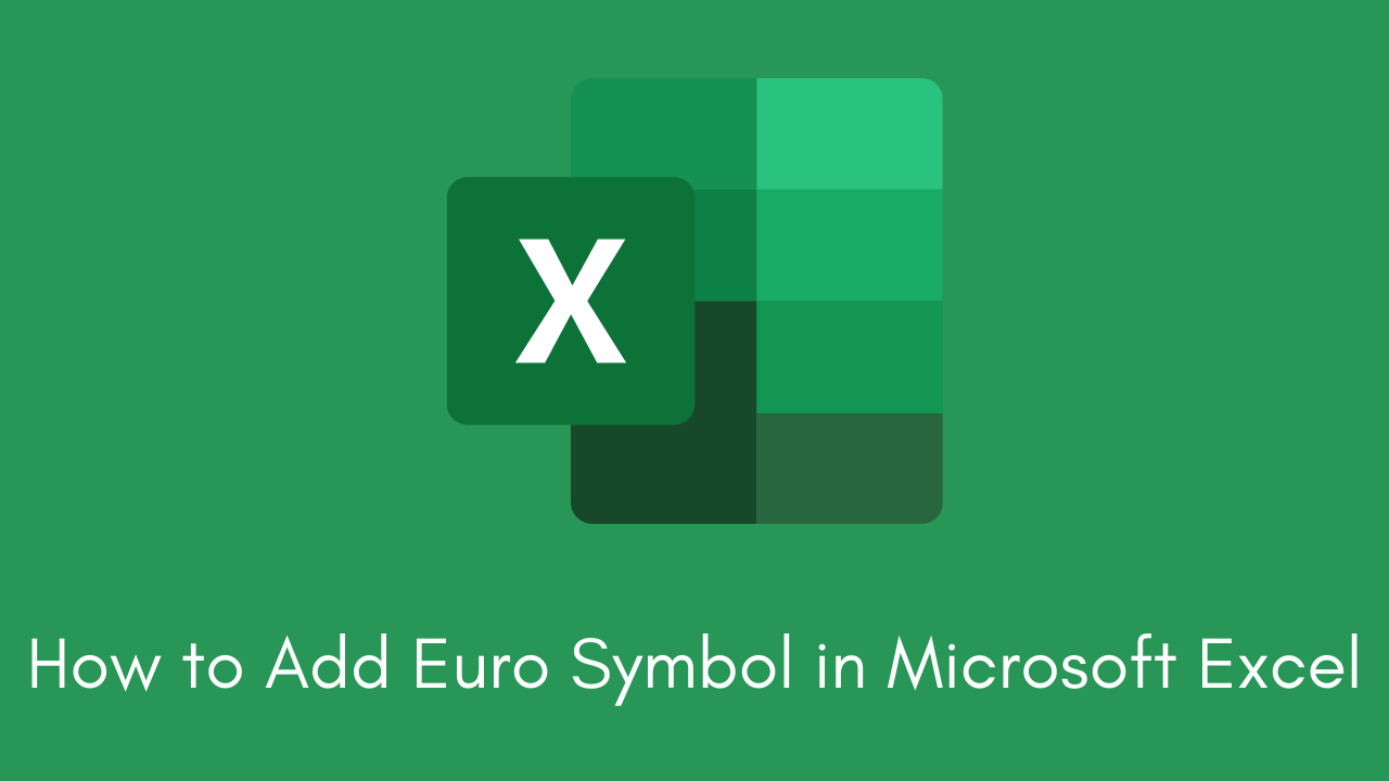 How to Add Euro Symbol in Microsoft Exce