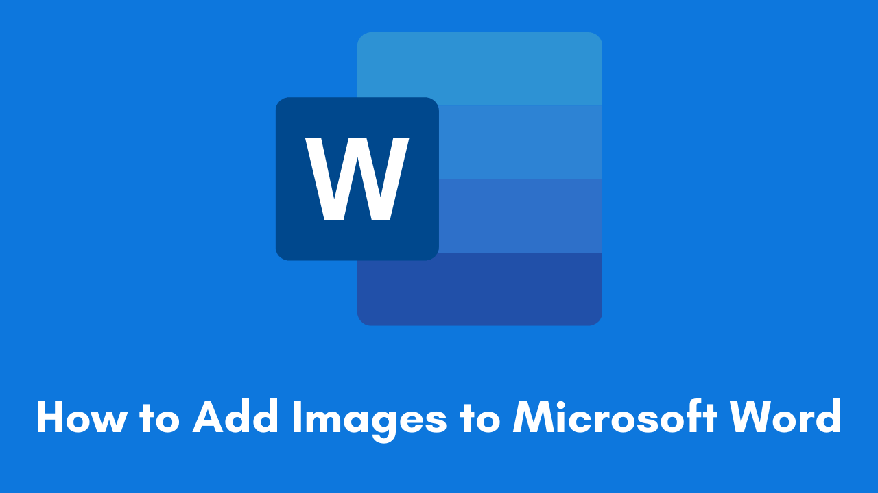 How to Add Images to Microsoft Word