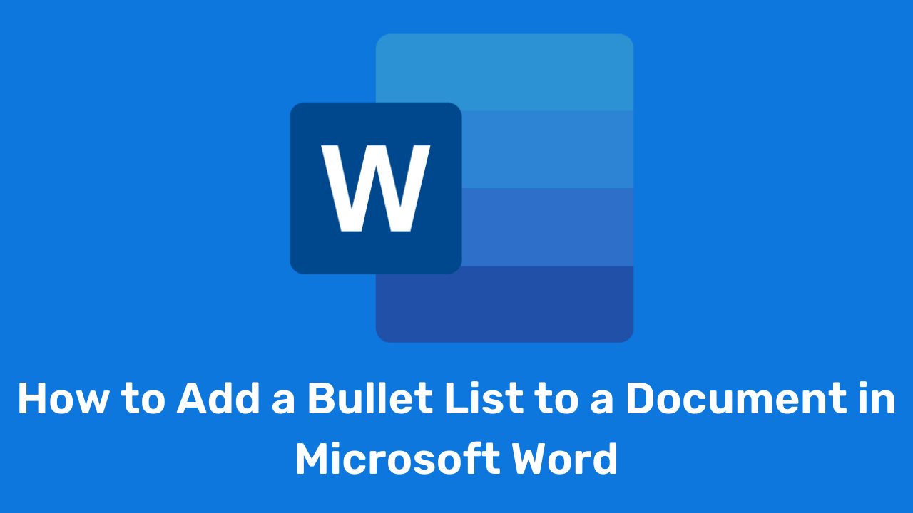 How to Add a Bullet List to a Document in Microsoft Word