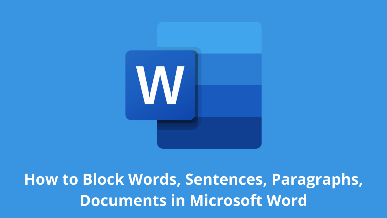 How to Block Words, Sentences, Paragraphs, Documents in Microsoft Word