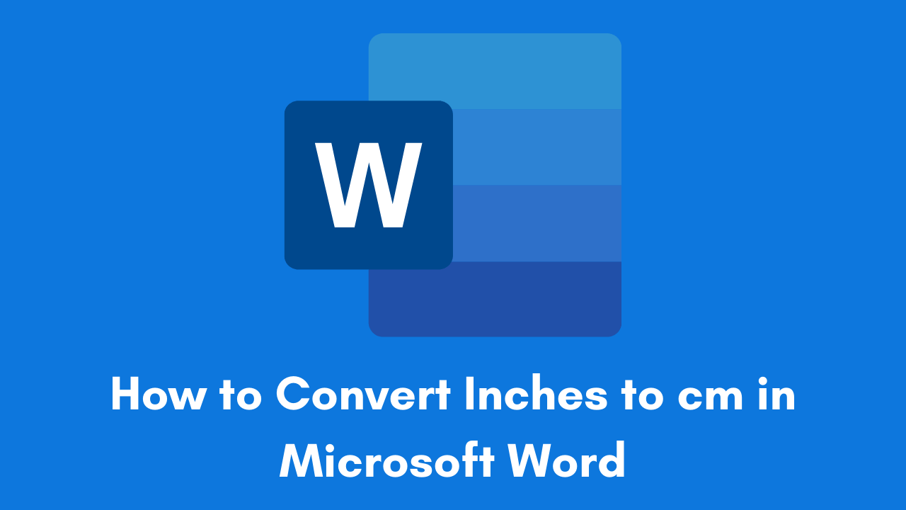 How to Convert Inches to cm in Microsoft Word