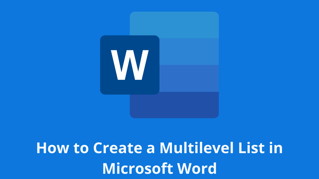 How to Create a Multilevel List in Microsoft Word
