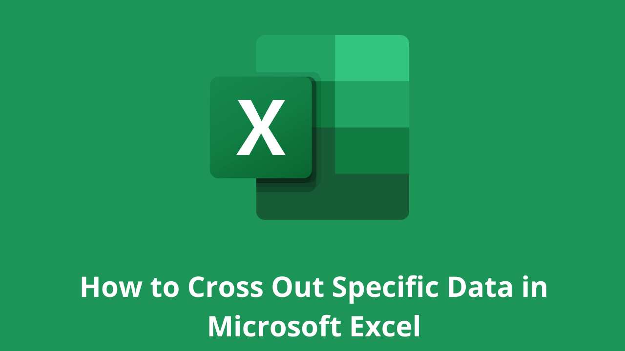 How to Cross Out Specific Data in Microsoft Excel