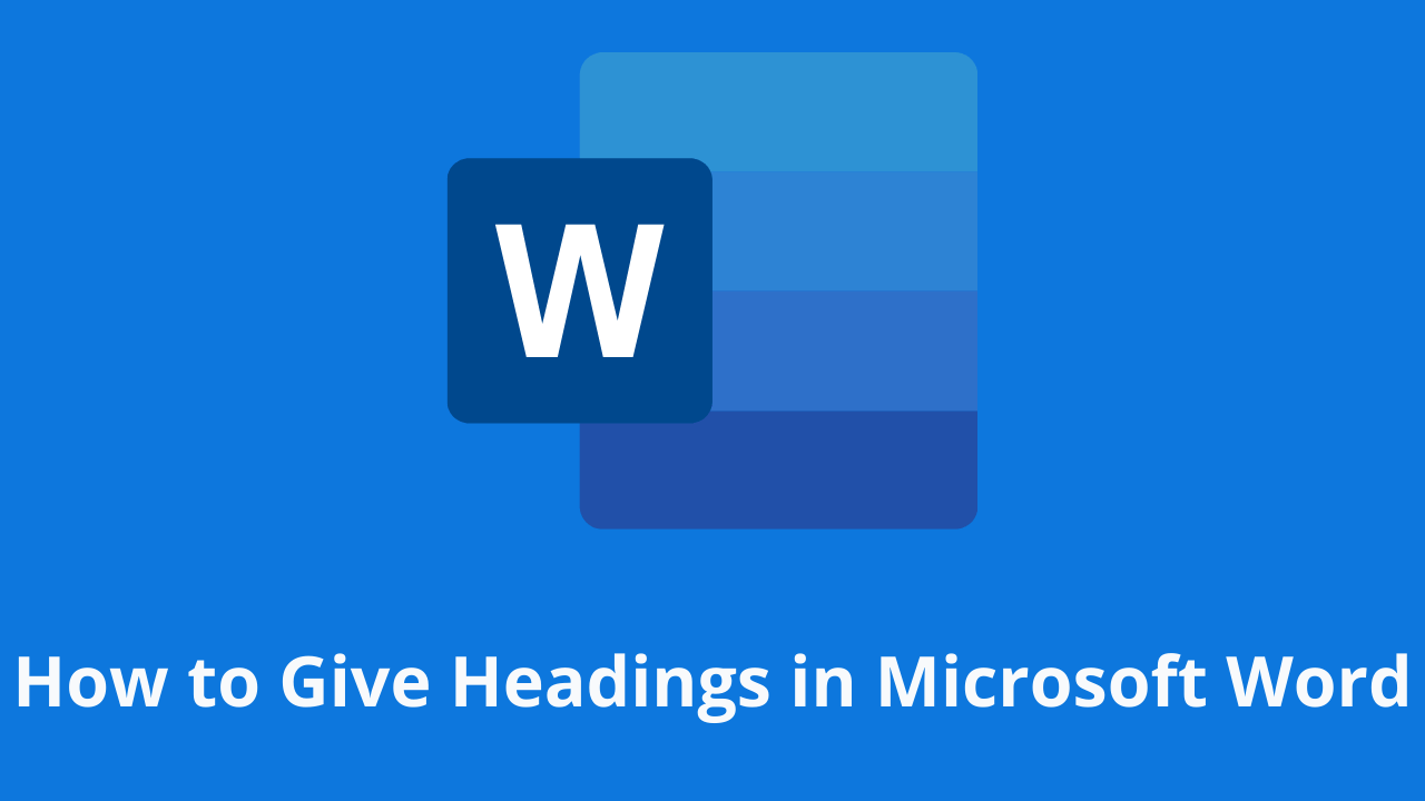 How to Give Headings in Microsoft Word