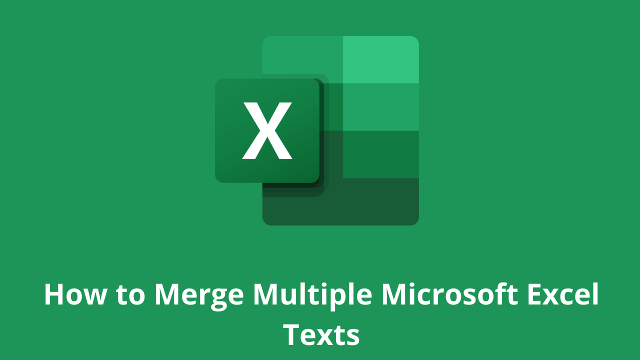 How to Merge Multiple Microsoft Excel Texts