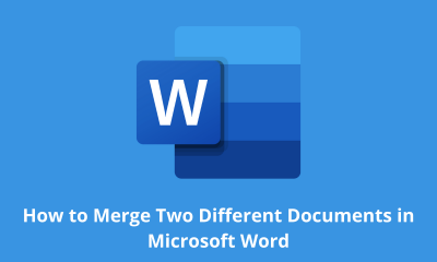 How to Merge Two Different Documents in Microsoft Word