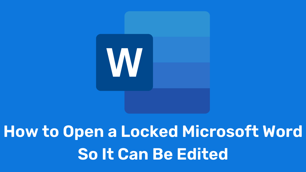 How to Open a Locked Microsoft Word So It Can Be Edited