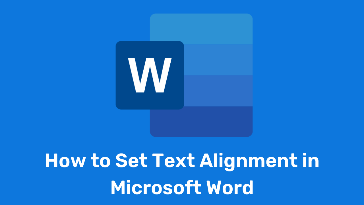 How to Set Text Alignment in Microsoft Word
