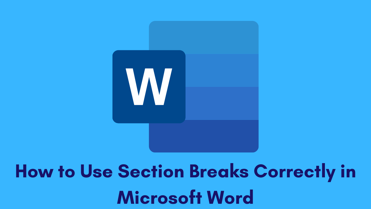How to Use Section Breaks Correctly in Microsoft Word