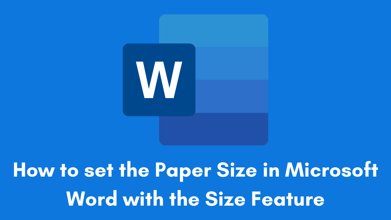 How to set the Paper Size in Microsoft Word with the Size Feature