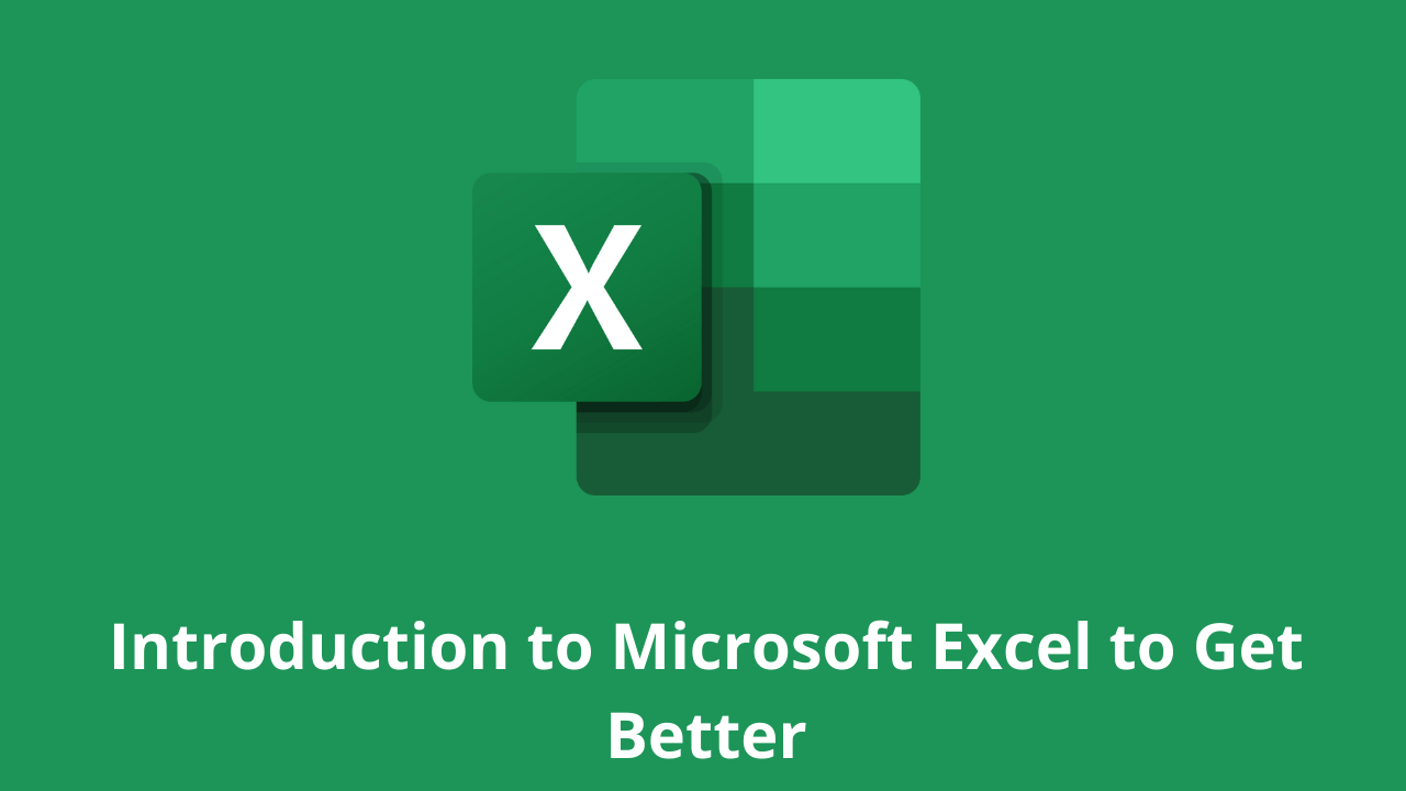 Introduction to Microsoft Excel to Get Better