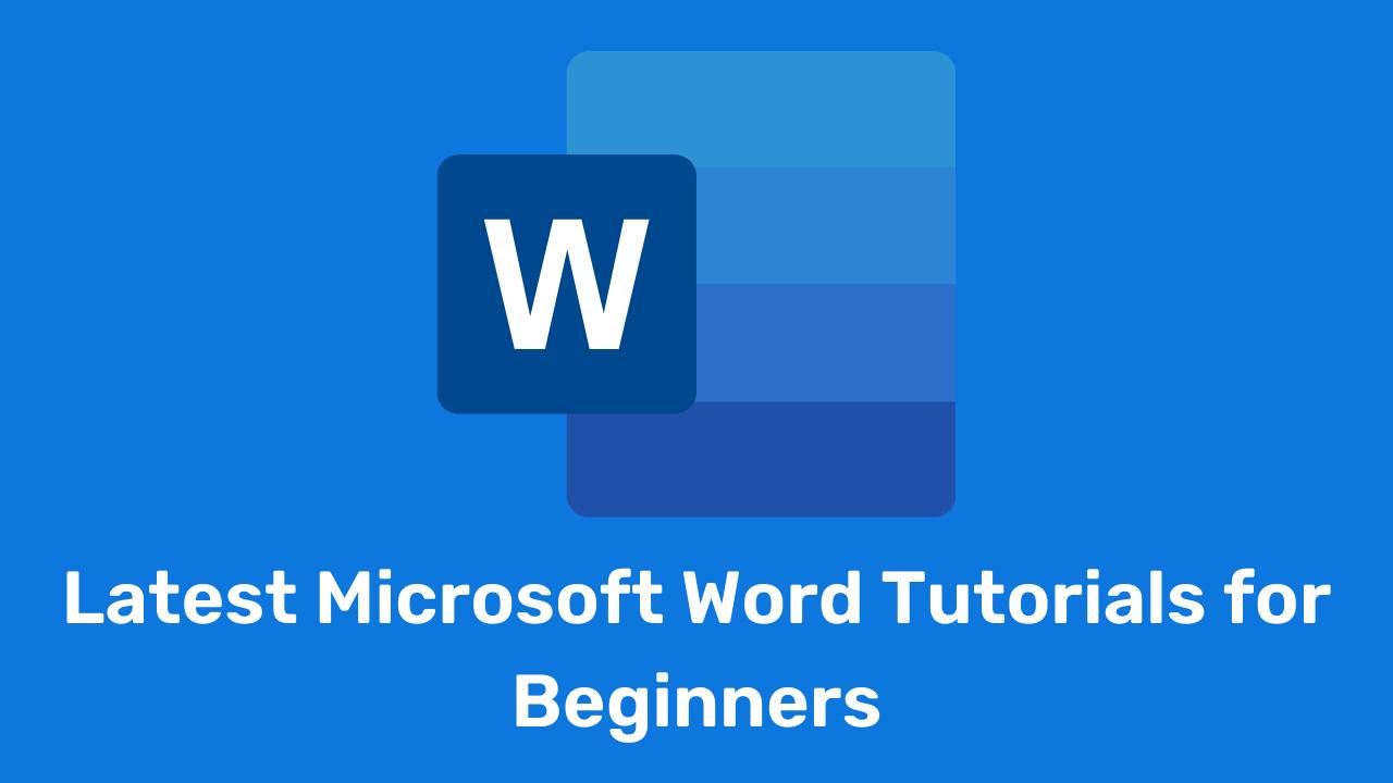 Latest Microsoft Word Tutorials for Beginners