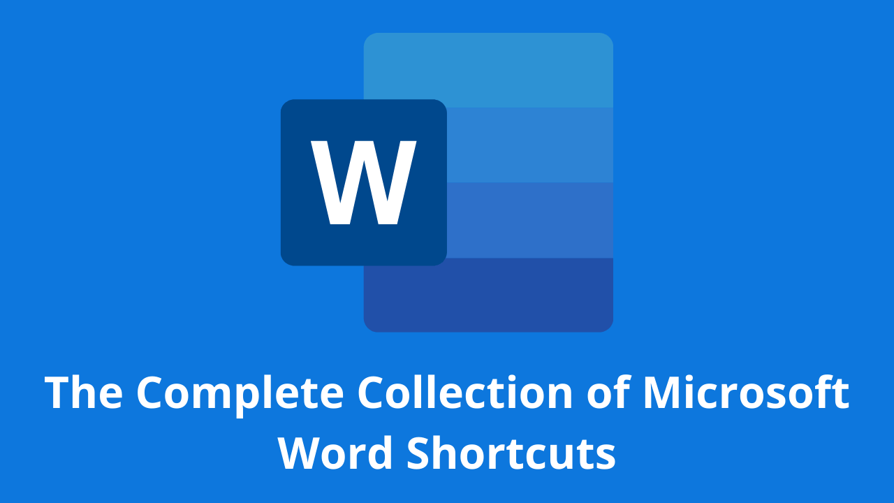 The Complete Collection of Microsoft Word Shortcuts