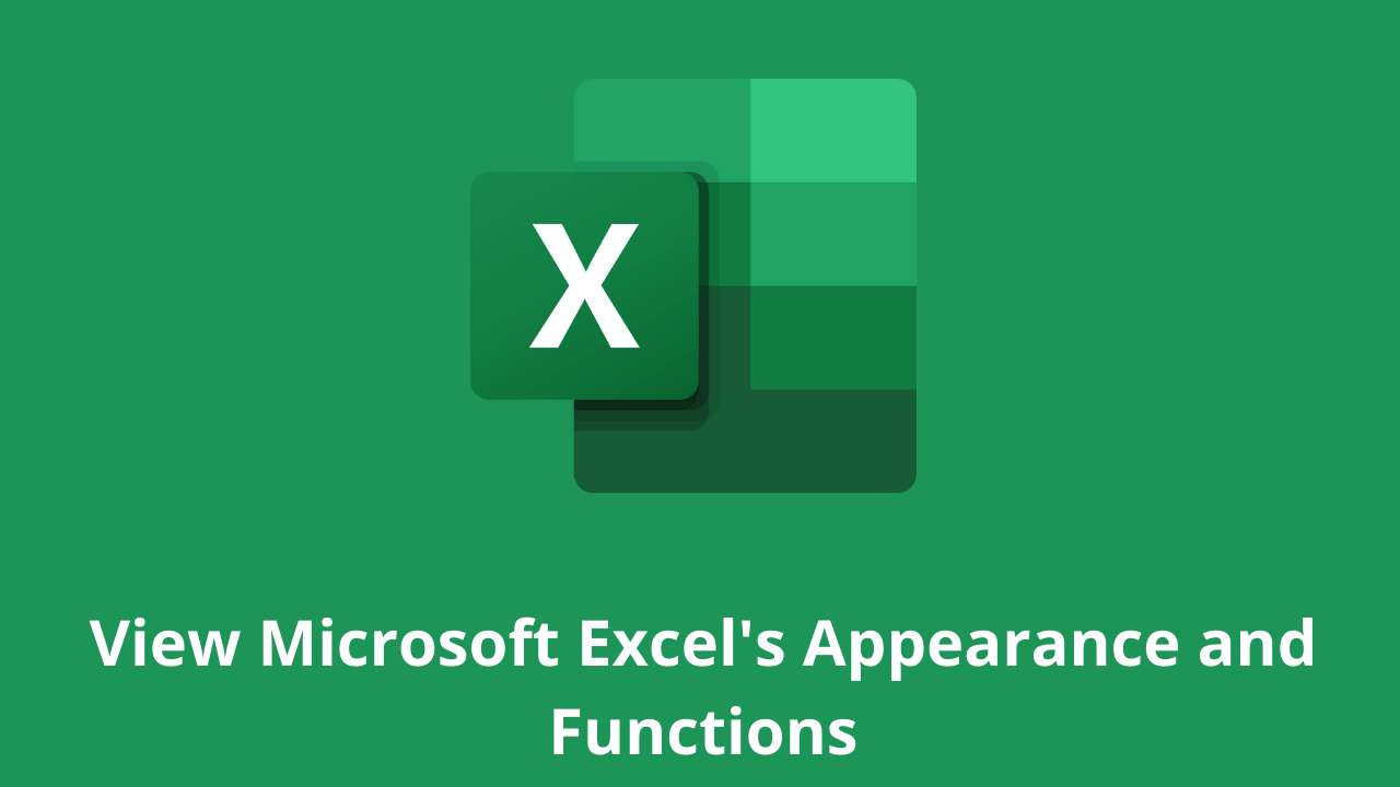 View Microsoft Excel's Appearance and Functions