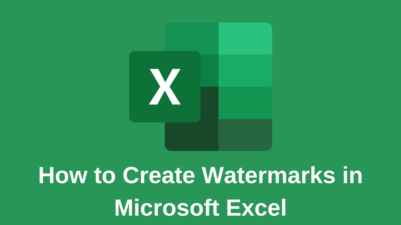 How to Create Watermarks in Microsoft Excel