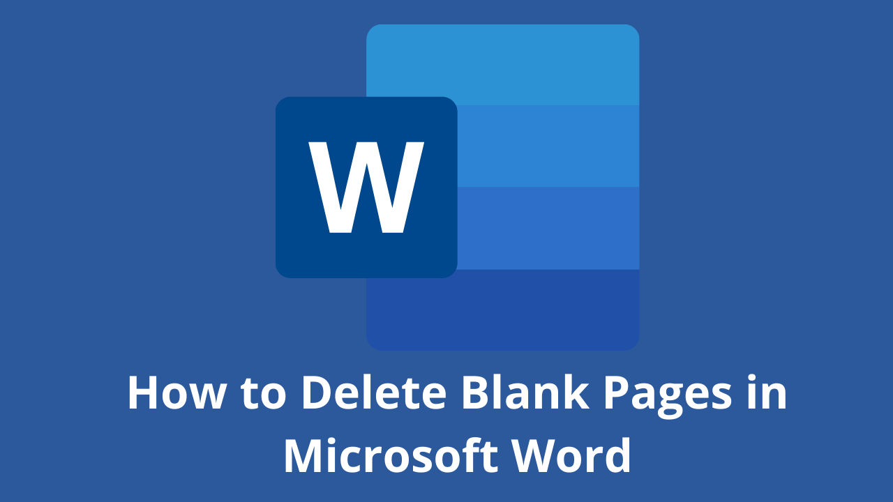 How to Delete Blank Pages in Microsoft Word