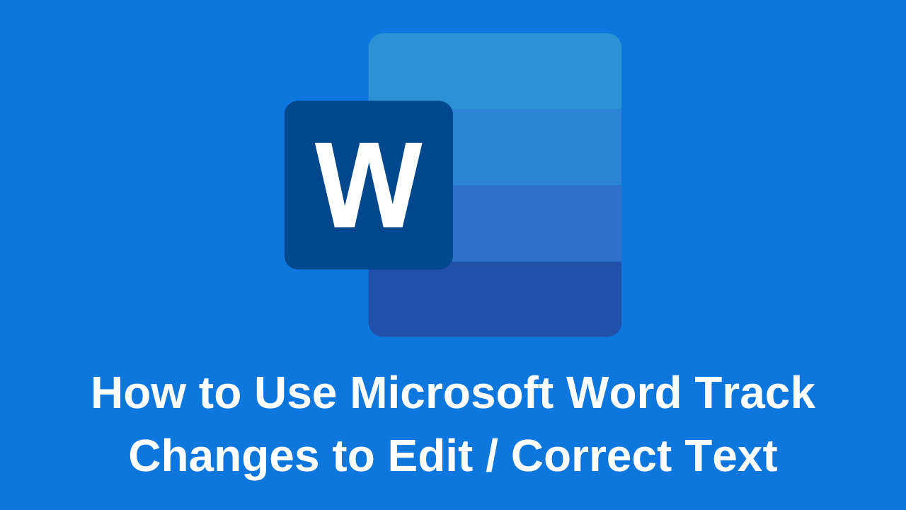 How to Use Microsoft Word Track Changes to EditCorrect Text