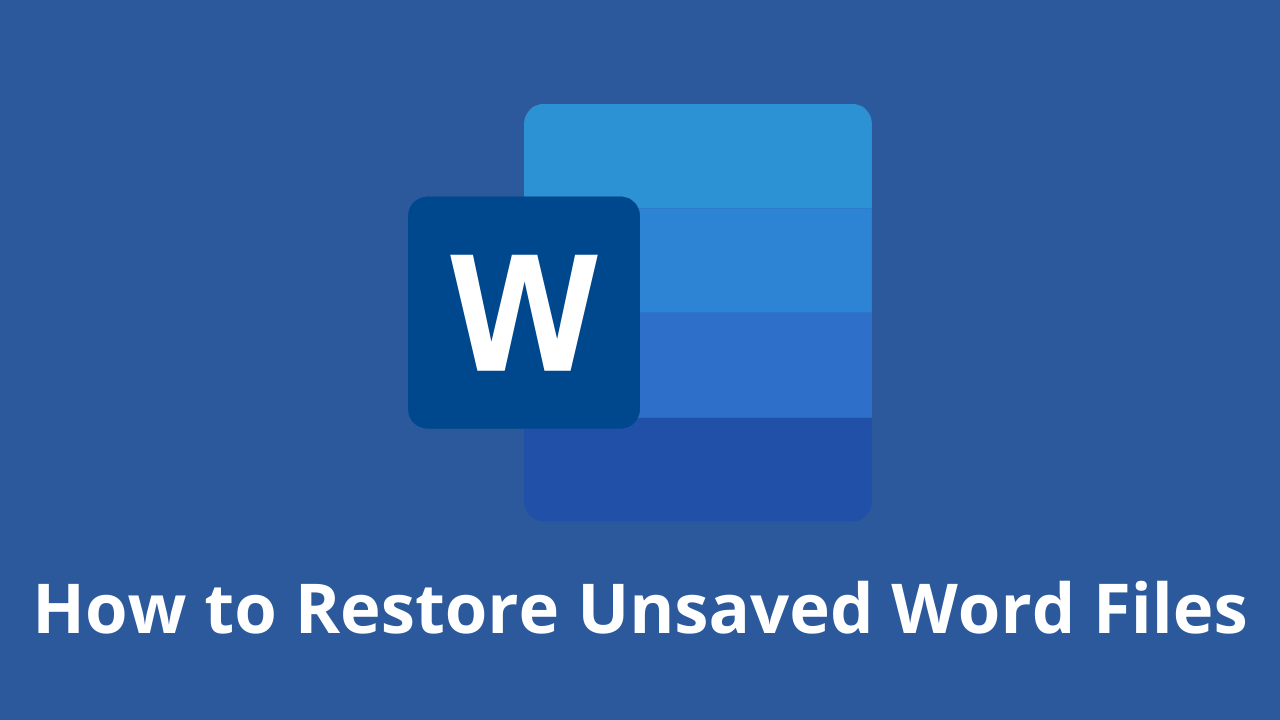 How to Restore Unsaved Word Files